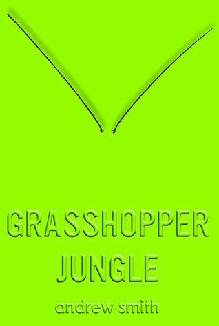 Grasshopper Jungle(Available in Spanish through Hipocampo Booksellers)