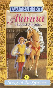 Alanna: The First Adventure: The Song of the Lioness (Book 1)