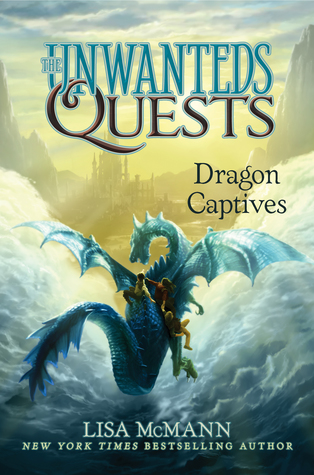 Dragon Captives: The Unwanteds Quest series (Book 1)