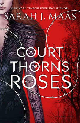 A Court of Thorns and Roses: A Court of Thorns and Roses Series (Book 1)