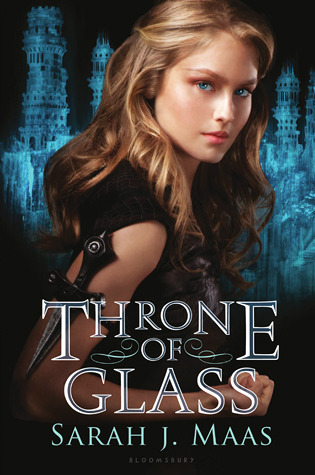 Throne of Glass: Throne of Glass Series (Book 1)