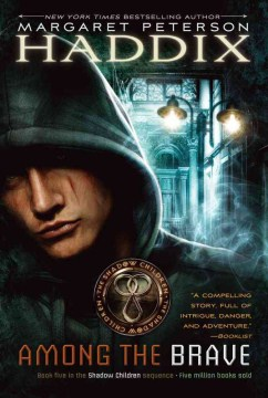 Among the Brave: Shadow Children series (Book 5)