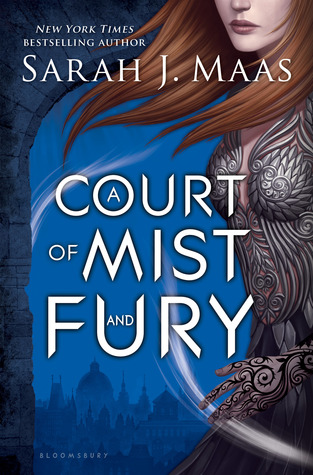 A Court of Mist and Fury: A Court of Thorns and Roses Series (Book 2)