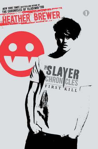 First Kill: The Slayer Chronicles Series (Book 1)