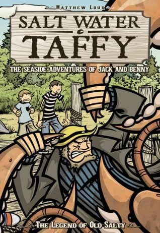 The Legend of Old Salty: Salt Water Taffy Series (Book 1)