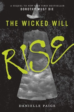 The Wicked Will Rise (Dorothy Must Die: Book 2)