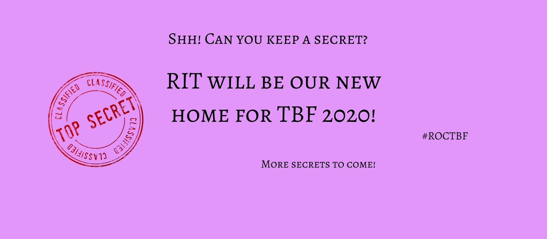 TBF is coming back in 2020 at our new location at RIT!